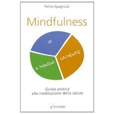 Mindfulness. La meditazione per la salute