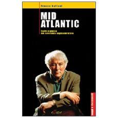 Mid Atlantic. Teatro e poesia nel Novecento angloamericano