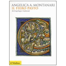 Fiero pasto. Antropofagie medievali (Il)