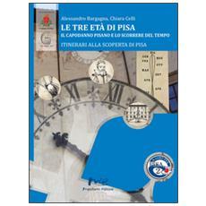 Le tre età di Pisa. Il capodanno pisano e lo scorrere del tempo