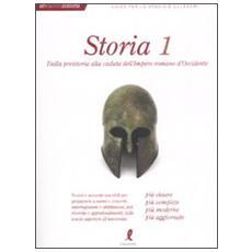 Storia. Vol. 1: Dalla preistoria alla caduta dell'Impero Romano d'Occidente. Storia