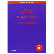 Speaking skills. A course to develop spearing ability. Con CD-ROM