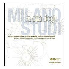 Milano, città degli studi. Storia, geografia e politiche delle università milanesi