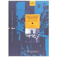 La storia nei programmi della scuola primaria dall'unità ad oggi. Atti del Convegno (Perugia, 13 ottobre 2011)
