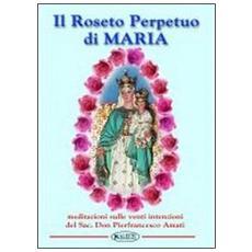 Il roseto perpetuo di Maria