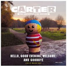 Carter The Unstoppable Sex Machine - Hello, Good Evening, Welcome. And Goodbye