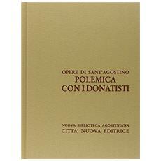 Opera omnia. Vol. 16/1: Polemica con i donatisti.