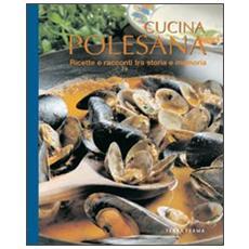 Cucina polesana. Ricette e racconti tra storia e memoria