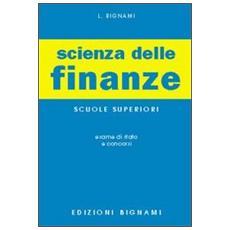 Scienza delle finanze. Per l'esame di Stato delle Scuole superiori e per i concorsi