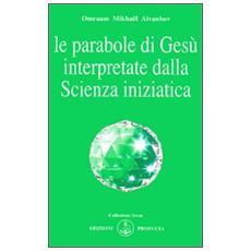 Le parabole di Gesù interpretate dalla scienza iniziatica