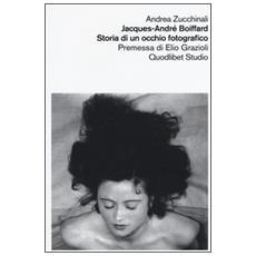 Jacques-André Boiffard. Storia di un occhio fotografico