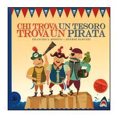 Chi trova un tesoro trova un pirata