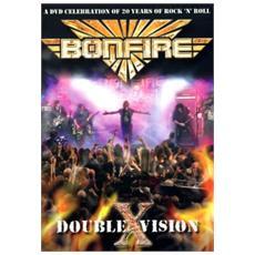 Bonfire - Double X Vision - Live