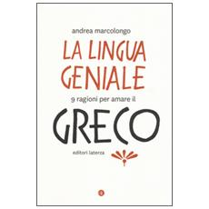 Lingua geniale. 9 ragioni per amare il greco (La)
