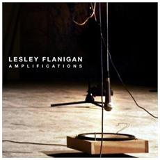 Lesley Flanigan - Amplifications