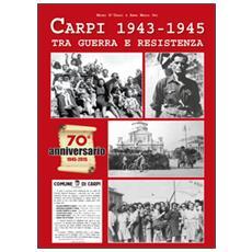 Carpi 1943-1945. Tra guerra e Resistenza