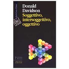 Soggettivo, intersoggettivo, oggettivo