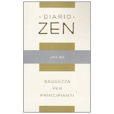 Diario zen. Saggezza per principianti