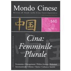 Mondo cinese (2011) . Vol. 145: Femminile plurale.