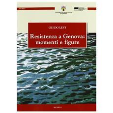 Resistenza a Genova: momenti e figure