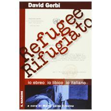 Refugeerifugiato. Io ebreo, io libico, io italiano