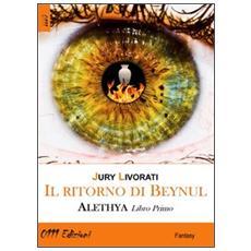 Il ritorno di Beynul. Alethya. Vol. 1