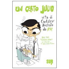 Un certo Julio. Vita di Cortázar illustrata da Rep