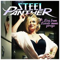 Steel Panther - Live From Lexxi's Mom's Garage (Cd+Dvd)