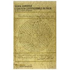 Teoria giuridica e giustizia costituzionale. Un profilo storico-filosofico