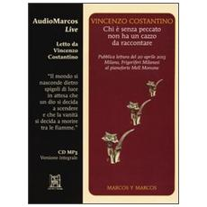 Chi è senza peccato non ha un cazzo da raccontare. Letto da Vincenzo Costantino. Audiolibro. CD Audio