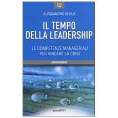 Tempo della leadership. Le competenze manageriali per vincere la crisi (Il)