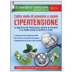 Altro modo di prevenire e curare l'ipertensione (L')