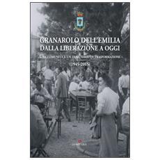 Granarolo dell'Emilia dalla Liberazione ad oggi. Una comunità e un territorio in trasformazione (1945-2015)