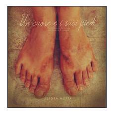 Un cuore e i suoi piedi. L'evoluzione del cuore attraverso il viaggio
