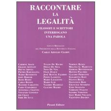 Raccontare la legalità. Filosofi e scrittori interrogano una parola