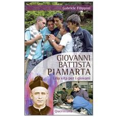 Giovanni Battista Piamarta. Una vita per i giovani