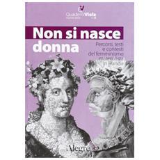 Non si nasce donna. Percorsi testi e contesto del femminismo materialista in Francia