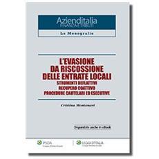 L'evasione da riscossione delle entrate locali. Strumenti deflattivi, recupero coattivo, procedure cautelari ed esecutive