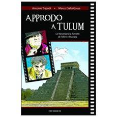 Approdo a Tulum. Le Neverland a fumetti di Fellini e Manara