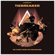 Tiebreaker - Wecome From The Mountains