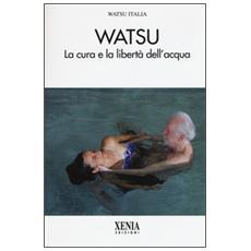 Watsu. La cura e la libertà dell'acqua