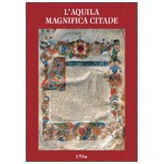 L'Aquila magnifica citade