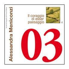 Alessandra Meniconzi. Il coraggio di esser paesaggio