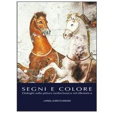 Segni e colore. Dialoghi sulla pittura tardoclassica ed ellenistica (Pavia, 9-10 marzo 2012)