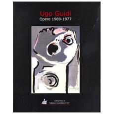 Frosini Alessandra. - Ugo Guidi. Opere 1969-1977.