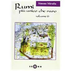 Rumi più unico che raro. Vol. 6