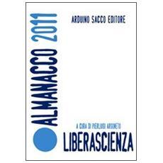 Liberascienza. Almanacco 2011