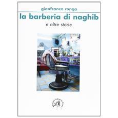 Barberia di Naghib e altre storie (La)