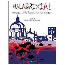Malabrixia. Dizionario della Brescia che non ci piace