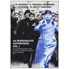 La personalità autoritaria. Vol. 1